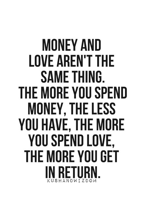 Money Vs Love 3 Kushandwizdom Quotes Love Quotes Quotes Words