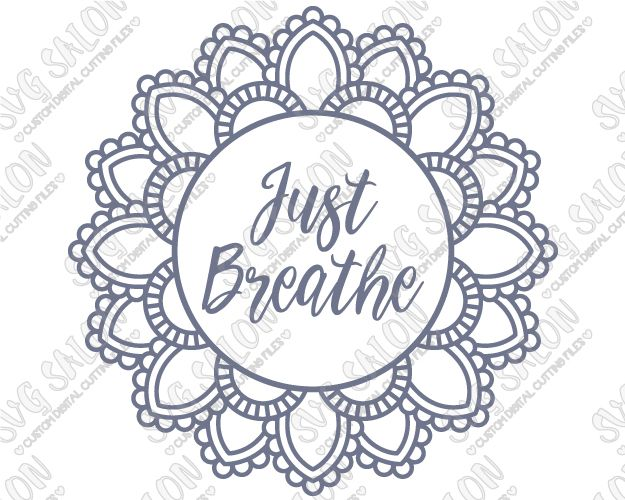 Just Breathe Indian Mandala Flower Pattern Custom DIY Iron On Vinyl Yoga Shirt Decal Cutting File Set in SVG, EPS, DXF, JPEG, and PNG Format
