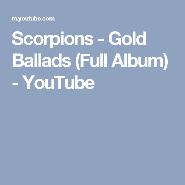Scorpions Gold Ballads Full Album Youtube Ballad Album Still Love You