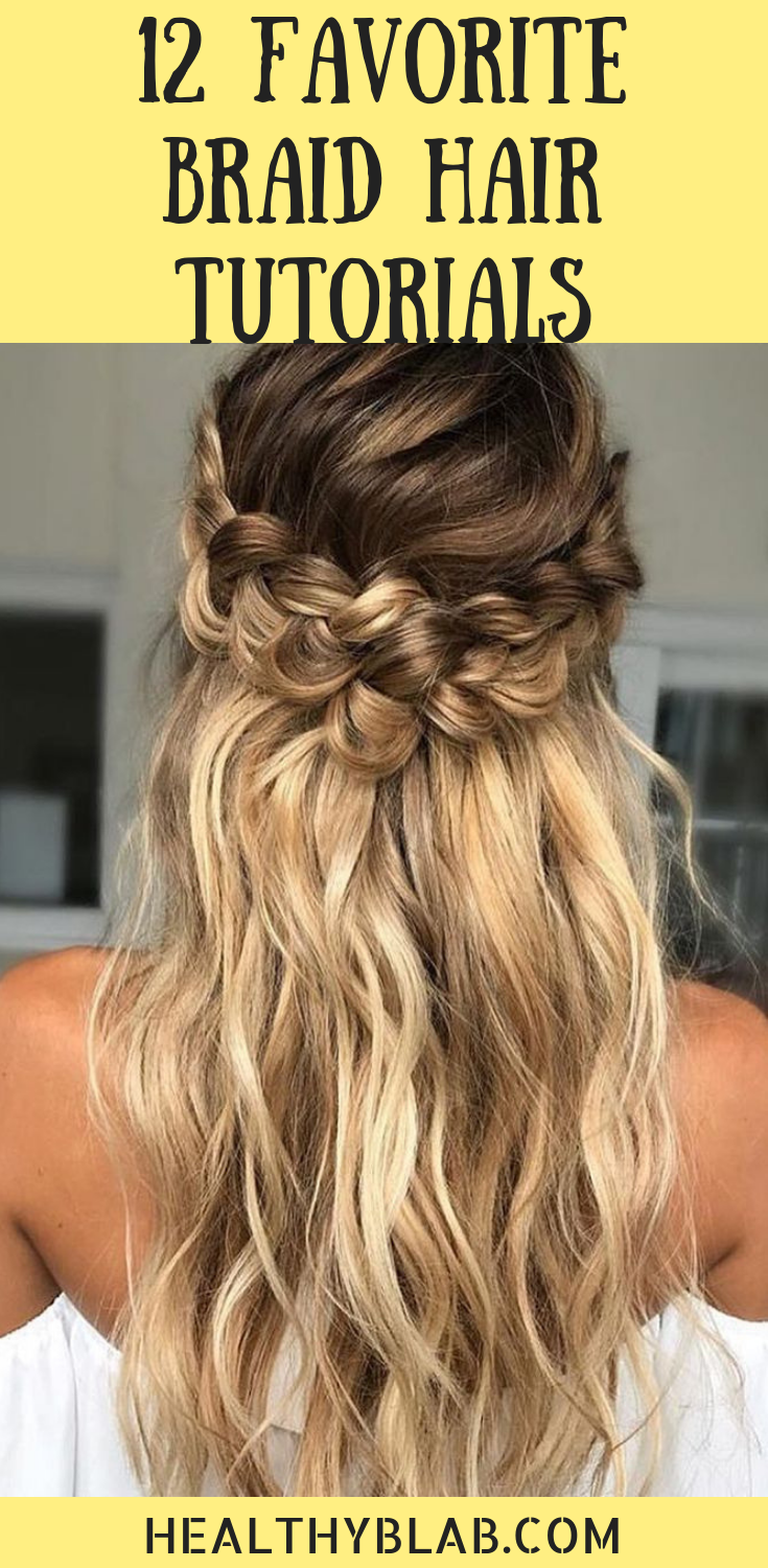 12 Favorite Braid Hair Tutorials #hairtutorials
