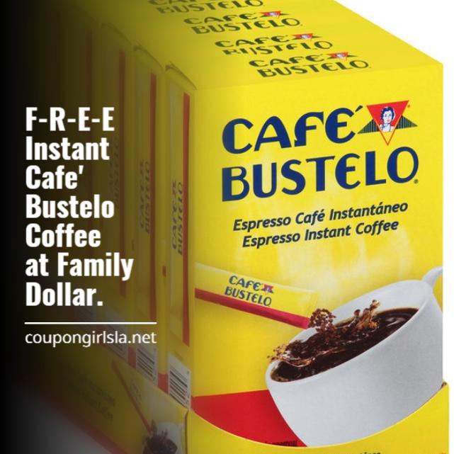 F R E E Instant Cafe Bustelo Coffee At Family Dollar Cafe Bustelo Bustelo Coffee Family Dollar