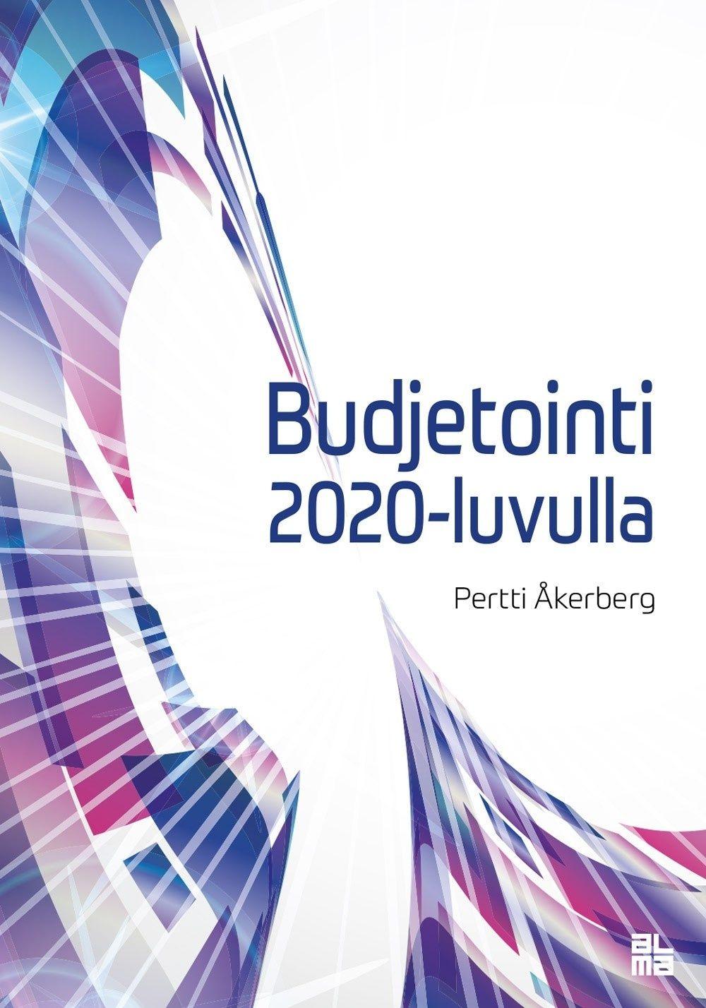 Budjetointi 2020-luvulla / Åkerberg, Pertti.