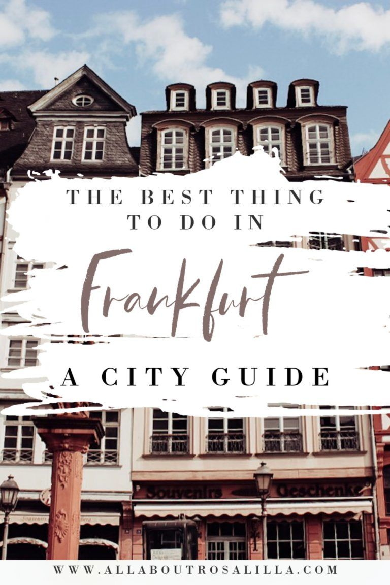 The Best Things To Do In Frankfurt In 2020 With Images Cities