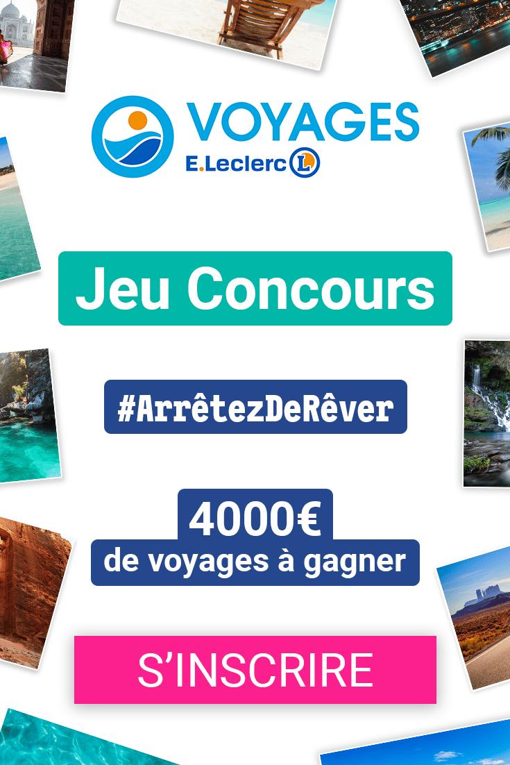 Inscrivez Vous Gratuitement Au Grand Jeu Voyages E Leclerc Pour Gagner 4000 De Voyage Concours Voyage Voyage Jeux Voyage