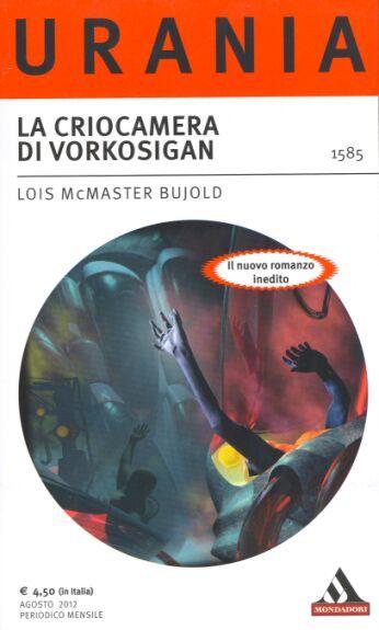 1585  LA CRIOCAMERA DI VORKOSIGAN 8/2012  CRYOBURN (2010)  Copertina di  Franco Brambilla   LOIS MCMASTER BUJOLD