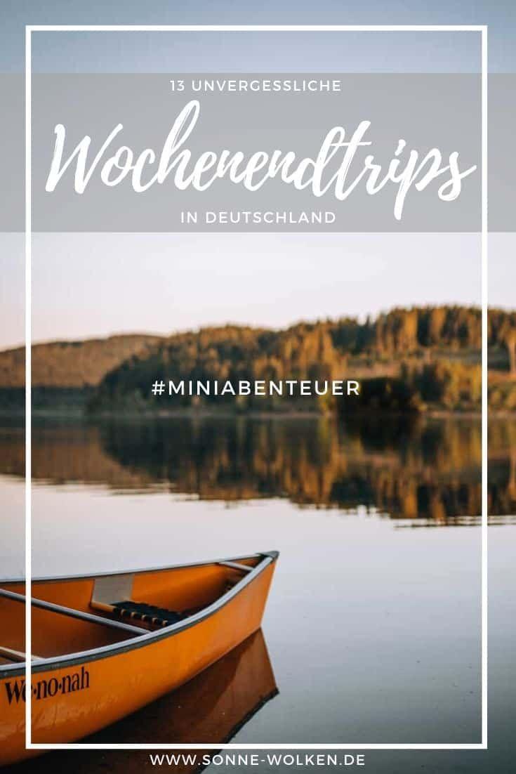 Wochenendtrips in Deutschland - 13 unvergessliche Miniabenteuer