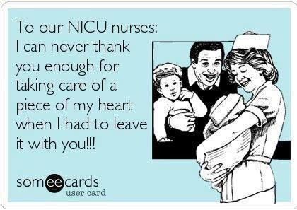 Thank God for NICU nurses! And all the other lovely people in there
