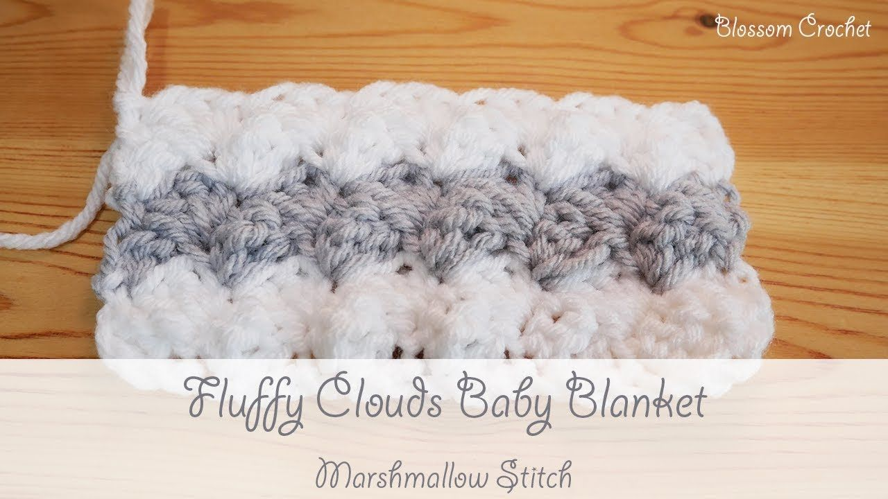Easiest Crochet Baby Blanket - Fluffy Clouds (Marshmallow Stitch ...