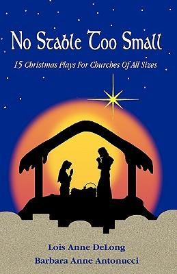 Christmas Plays For Church.Free Christmas Play Small Church No Stable Too Small