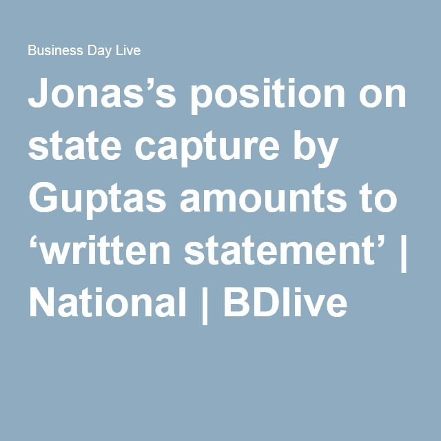 Jonas's position on state capture by Guptas amounts to 'written statement'   National   BDlive