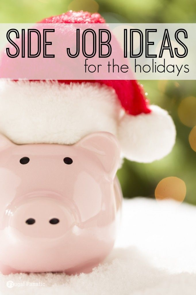 side job ideas for the holidays earn extra cash extra cash