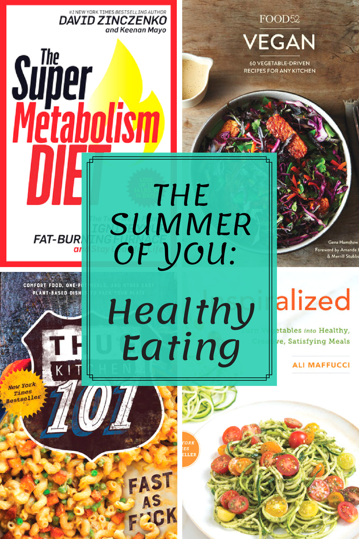Take care of you this summer! Start in the kitchen with these ...