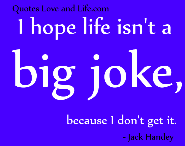 Funny Quotes I Hope Life Jack Handey Funny Quotes About Life Hope Life Life Humor