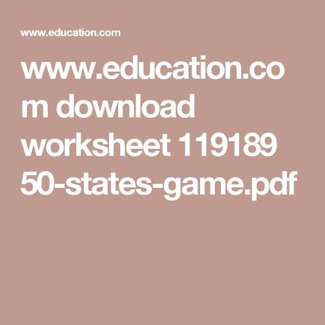 www education com download worksheet 119189 50-states-game