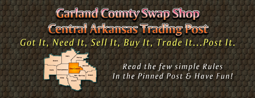 Garland County Swap Shop - Central Arkansas Traders Bulletin Board. Post, Buy, Sell & Trade.