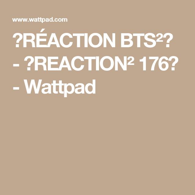 『RÉACTION BTS²』 - 『REACTION² 176』 - Wattpad