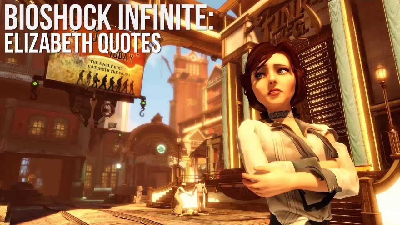 Bioshock infinite elizabeth quotes best part 228253