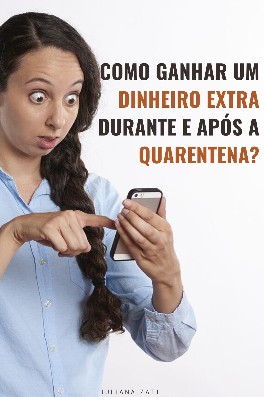 CONFIRA COMO GANHAR DINHEIRO EXTRA DURANTE E APÓS A QUARENTENA!