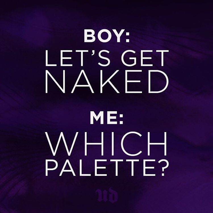 Makeup jokes urbandecay thenakedeffect Makeup quotes