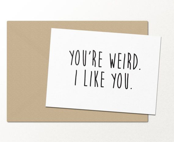 Youre weird i like you funny greeting cards relationship card youre weird i like you funny greeting cards relationship card m4hsunfo