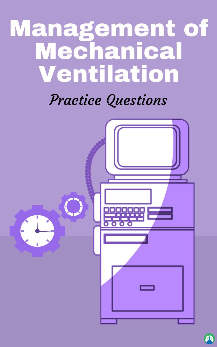 Management of Mechanical Ventilation (Study Guide