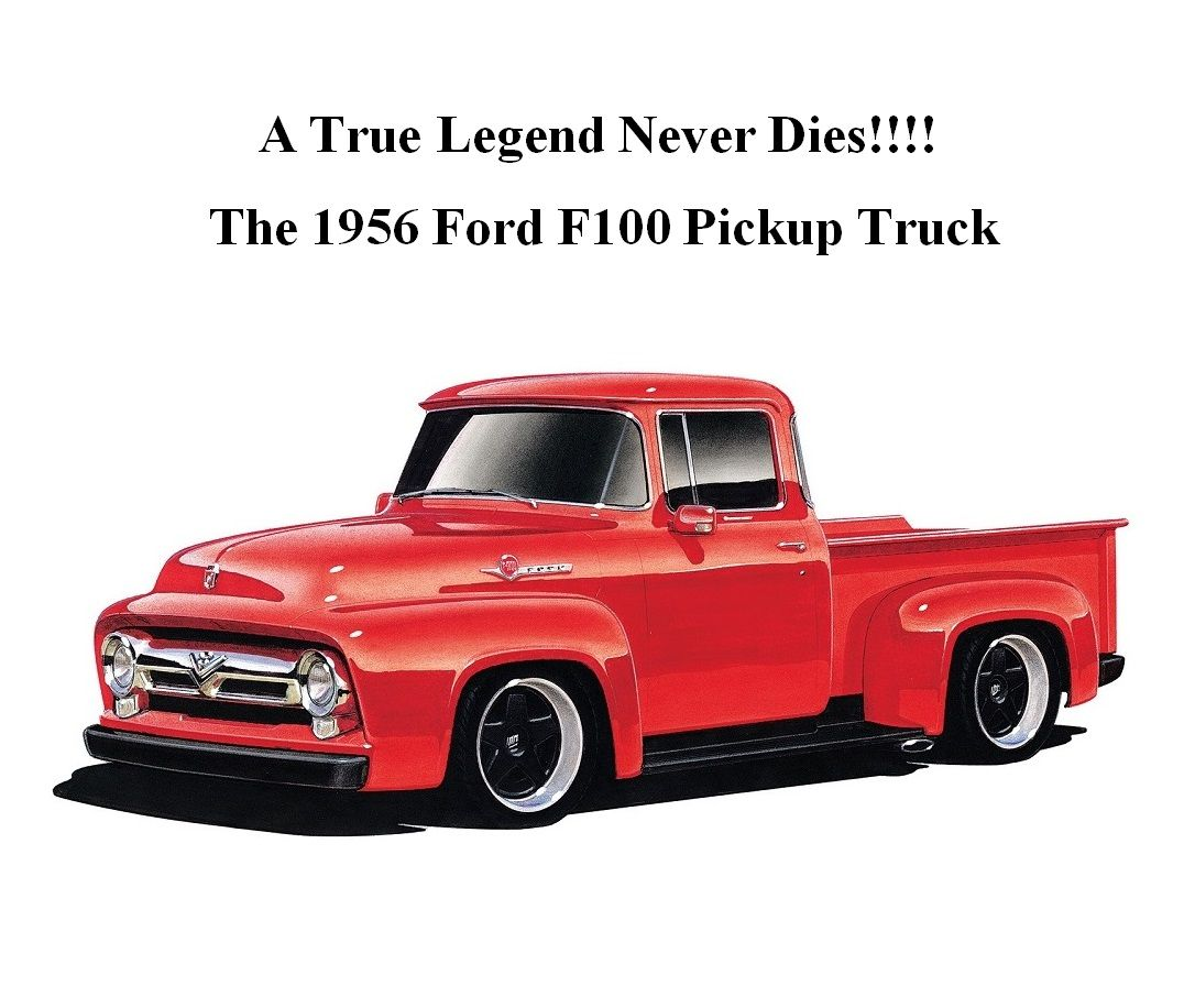A True Legend Never Dies!!! The Iconic and Classic 1956 Ford F100 ...