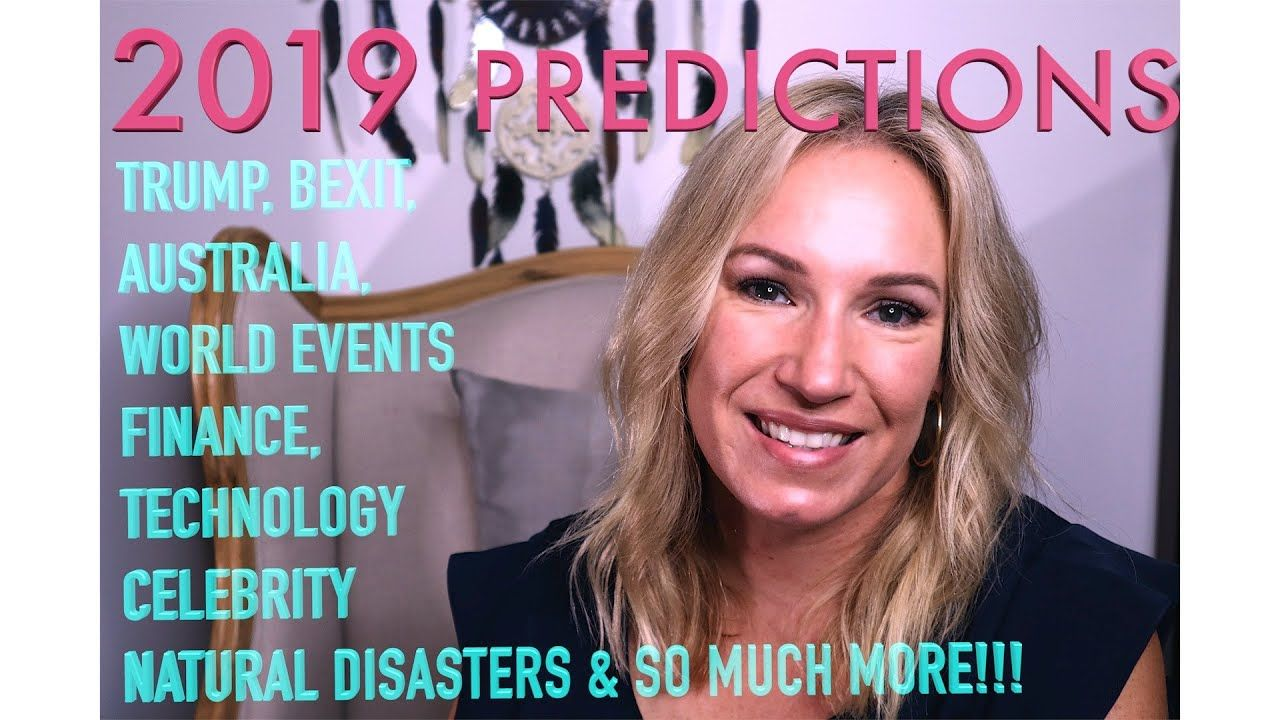 2019 World Psychic Predictions - See What the Future Holds