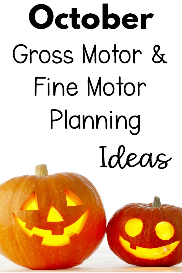 October Gross Motor and Fine Motor Planning Ideas Gross