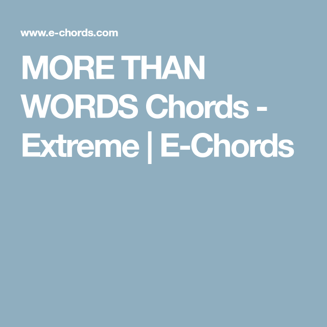 More Than Words Chords Extreme E Chords Guitars Amps