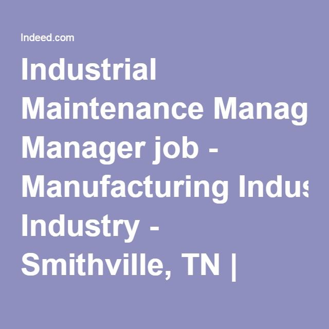Industrial Maintenance Manager job - Manufacturing Industry