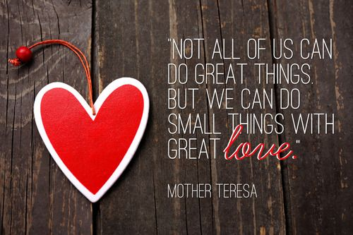 Download Small Things, Great Love | Great love quotes, Mother ...