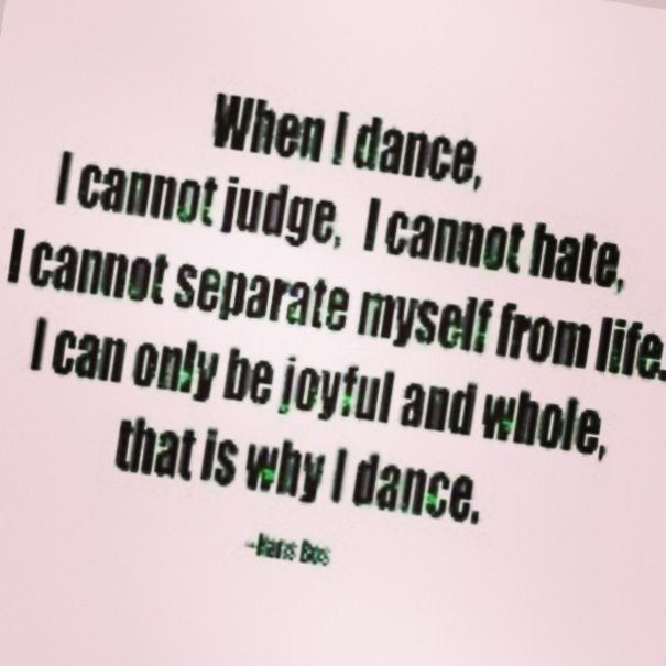 When I dance, I cannot hate