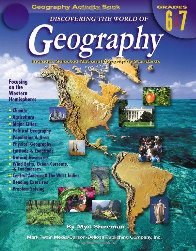 Discovering The World Of Geography Grades 6 7 Includes