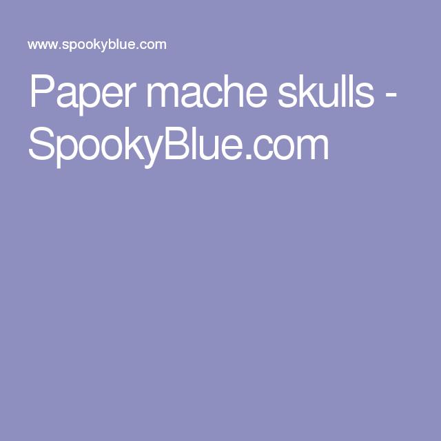 Paper mache skulls - SpookyBlue.com