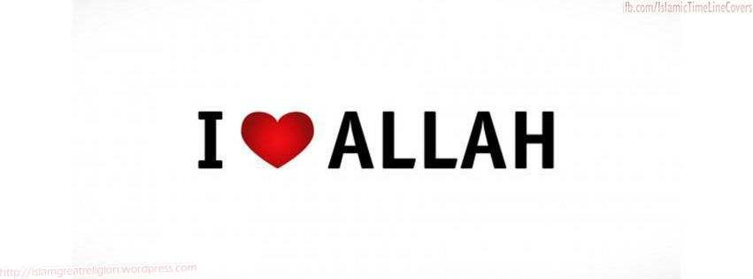 I Love Allah In Bold Style Facebook Islamic Timeline Cover Picture Cover Pics For Facebook Cover Pics Timeline Covers