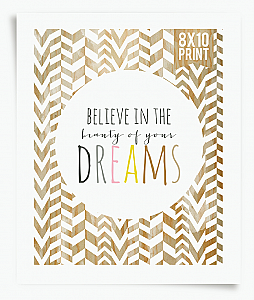 Believe in the beauty fo your Dreams 8x10 Art Print (PDF File)