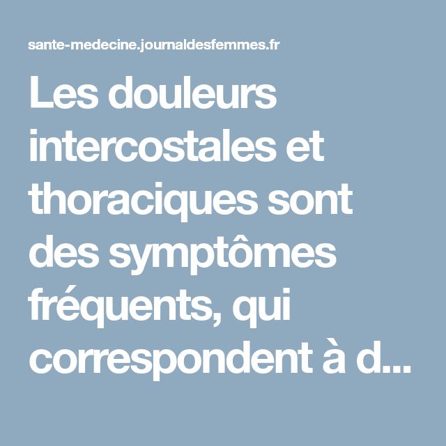 Les douleurs intercostales et thoraciques sont des symptômes ...