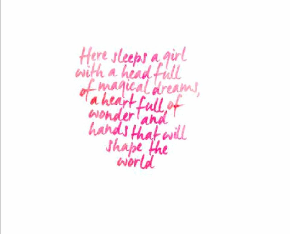 Here sleeps a girl with a head full of magical dreams, a heart ...