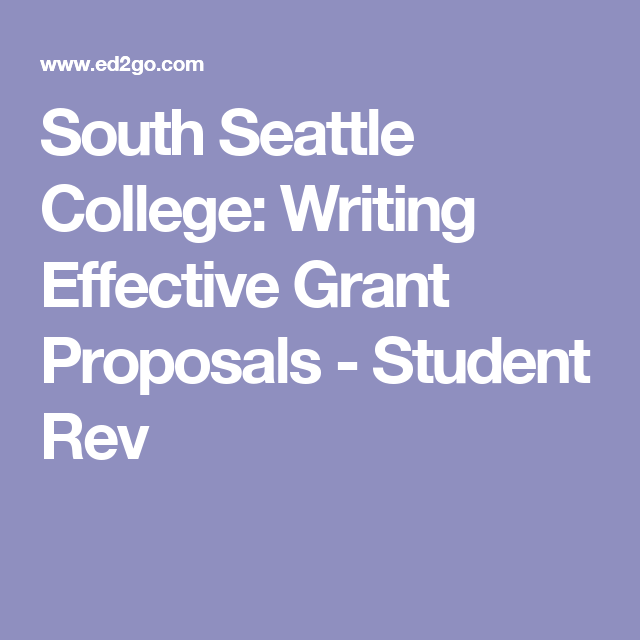 South Seattle College Writing Effective Grant Proposals  Student