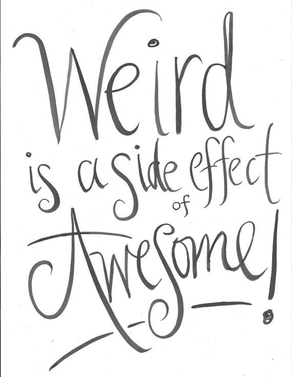 Weird is a side effect of Awesome Handlettered Quote Print   Etsy