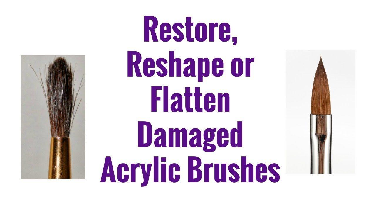How To Restore Reshape Or Flatten Damaged Acrylic Brushes Youtube Acrylic Brushes Acrylic Nail Brush Acrylic Paint Brushes
