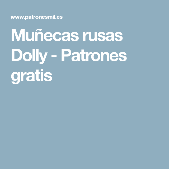 Muñecas rusas Dolly | Patrones and Tela