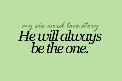 My Six Word Love Story