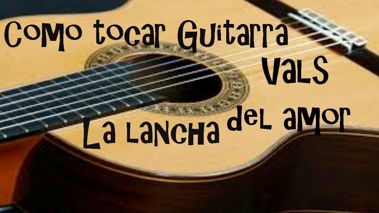 como tocar vals en guitarra la lancha del amor