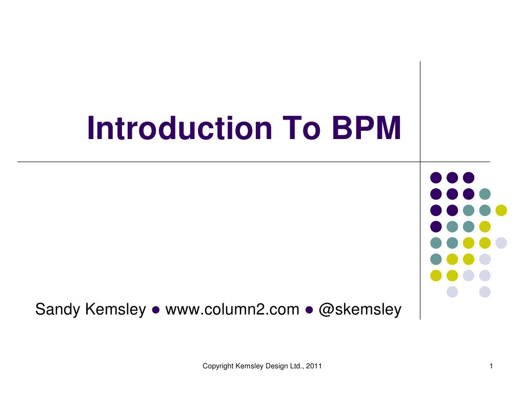 introduction-to-bpm by Sandy Kemsley via Slideshare
