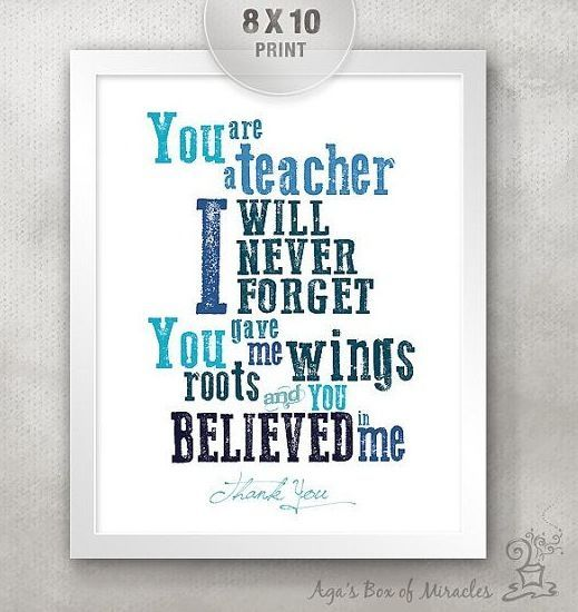 You are a teacher I will never forget you gave me wings, roots, and … | Teacher appreciation ...