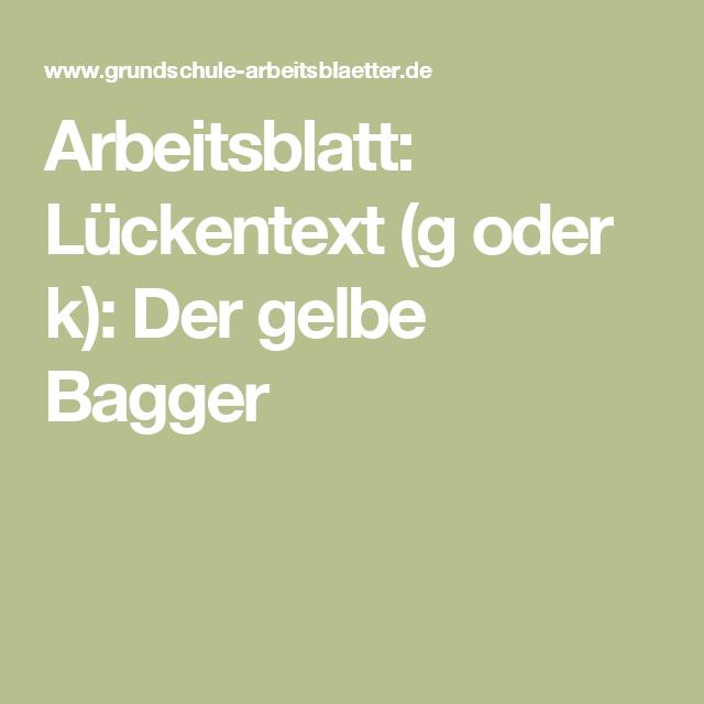 Arbeitsblatt: Lückentext (g oder k): Der gelbe Bagger   Bagger ...