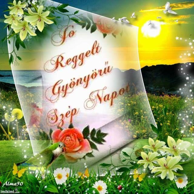 Örömteli szép napot!!,Jó reggelt legyen szép a napod!,Jó reggelt legyen szép a napod!,Jó éjszakát,szép álmokat!,Jó reggelt legyen szép a napod!,Jó éjszakát,szép álmokat!,Csak úgy,anyák napja alkalmából,Jó reggelt legyen szép a napod!,Helló május!!,Viszlát április!, - yulchee Blogja - Dsida Jenő, Babits Mihály,A nap idézete,A nap idézete/Lucien del Mar/,A nap verse,Ady Endre,Anthony de Mello,Anyáknapja,Az életről,Baranyi Ferenc,Bella István,Bényei József,Buddha,Csernus Imre,Dsida…