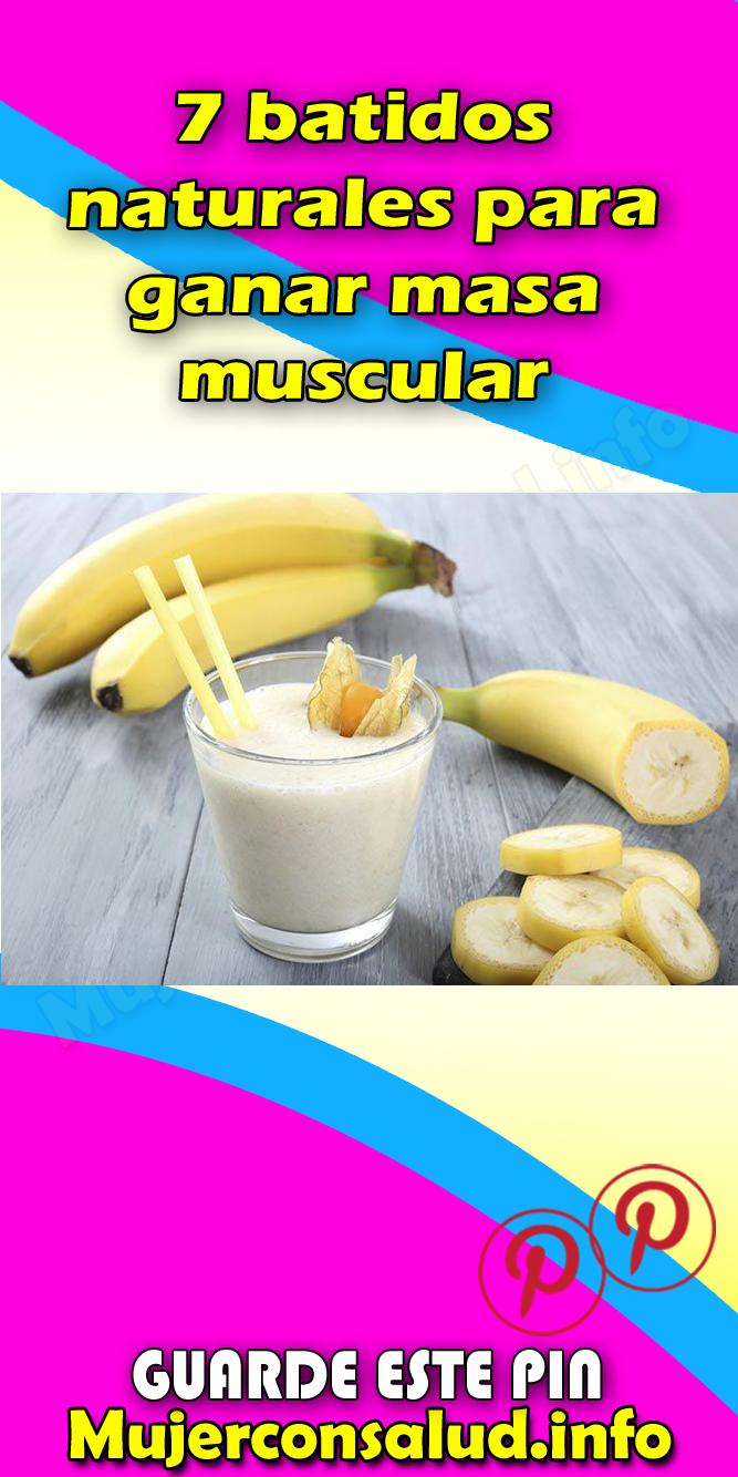 7 Batidos Naturales Para Ganar Masa Muscular Batidos Naturales Masa Muscular Health Fitness Health Food