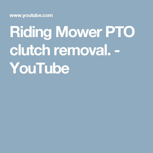 Riding Mower PTO clutch removal  - YouTube | mowers | Riding